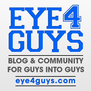 Eye 4 Guys - Gay Social Community and Blog